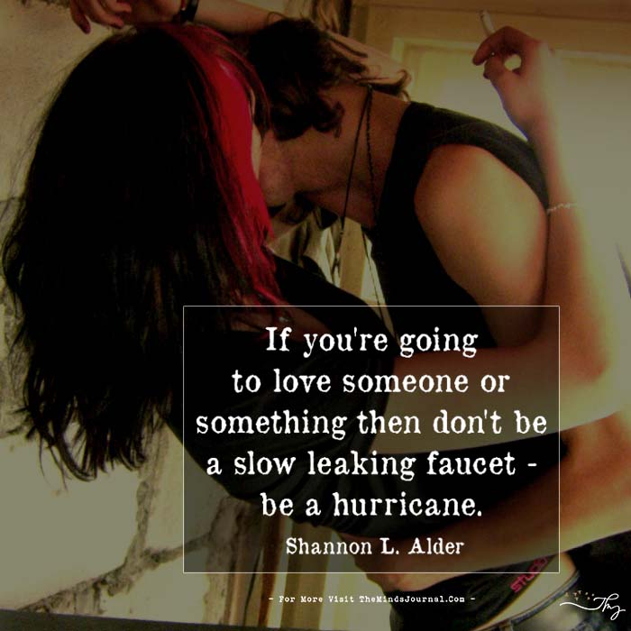 If you're going to love someone…