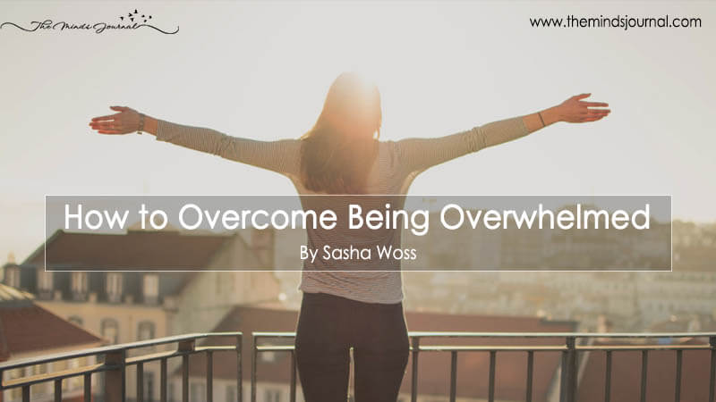 How to Overcome Being Overwhelmed