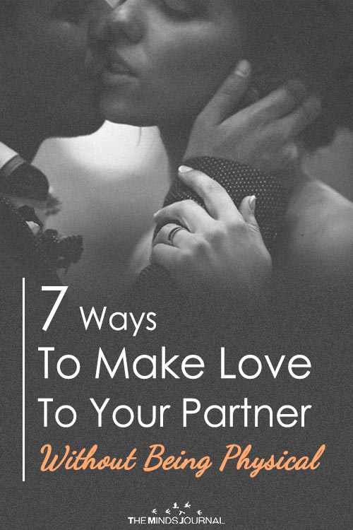 7 Ways To Make Love To Your Partner Without Being Physical
