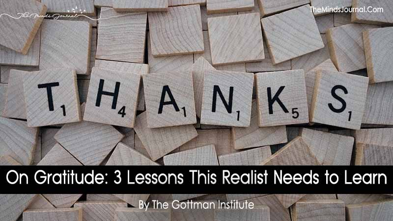 On Gratitude: 3 Lessons This Realist Needs to Learn