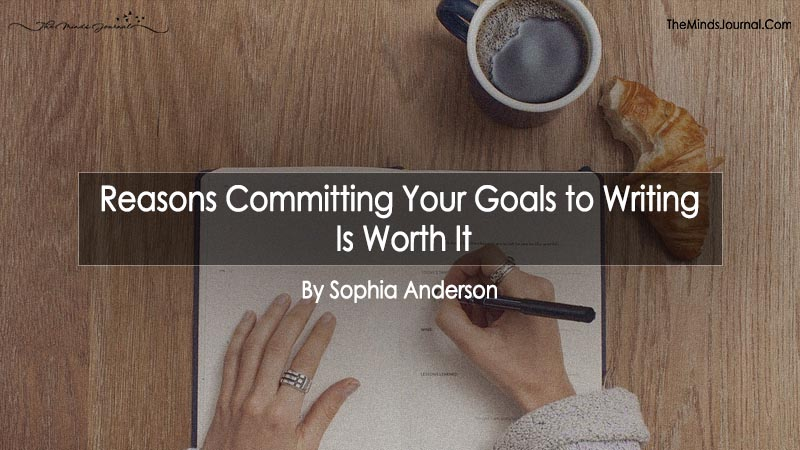 Reasons Committing Your Goals to Writing Is Worth It