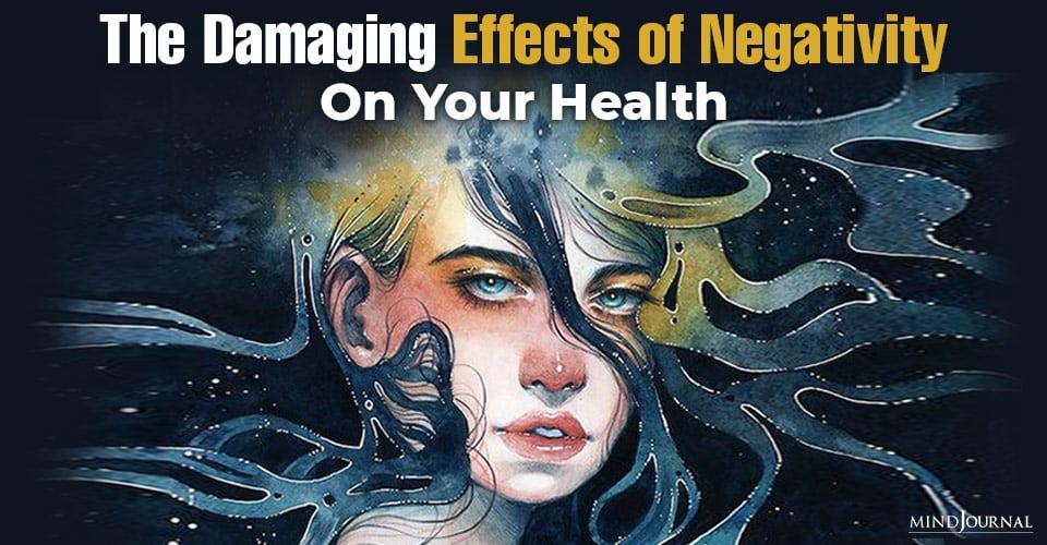 Damaging Effects Negativity On Health