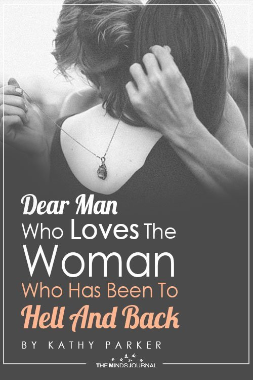 Dear Man Who Loves The Woman Who Has Been To Hell