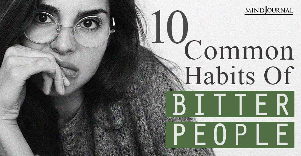 Habits of Bitter People Avoid Them