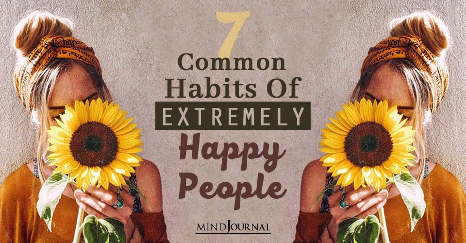 Habits of Extremely Happy People