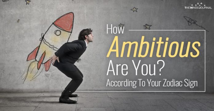 How Ambitious Are You? According To Your Zodiac Sign