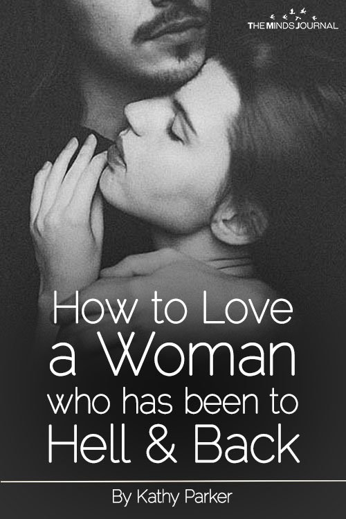 How to Love a Woman who has been to Hell & Back