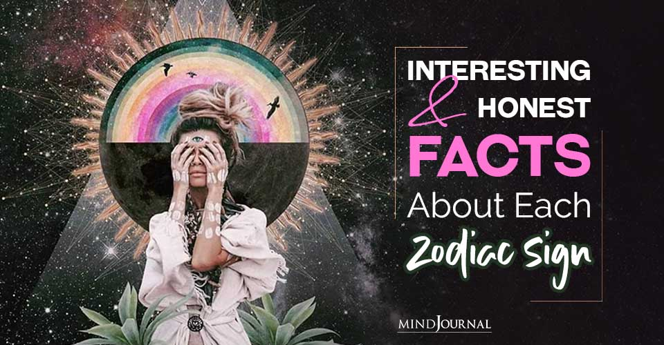 Interesting Honest Facts About Zodiac Sign