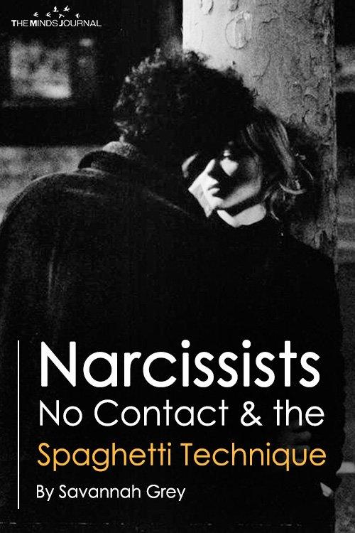 Narcissists, No Contact and the Spaghetti Technique