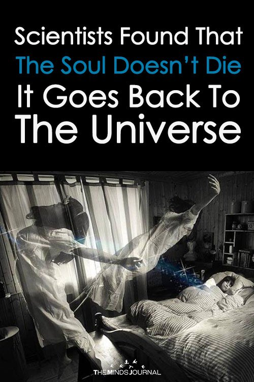 Scientists Found That The Soul Doesn't Die – It Goes Back To The Universe