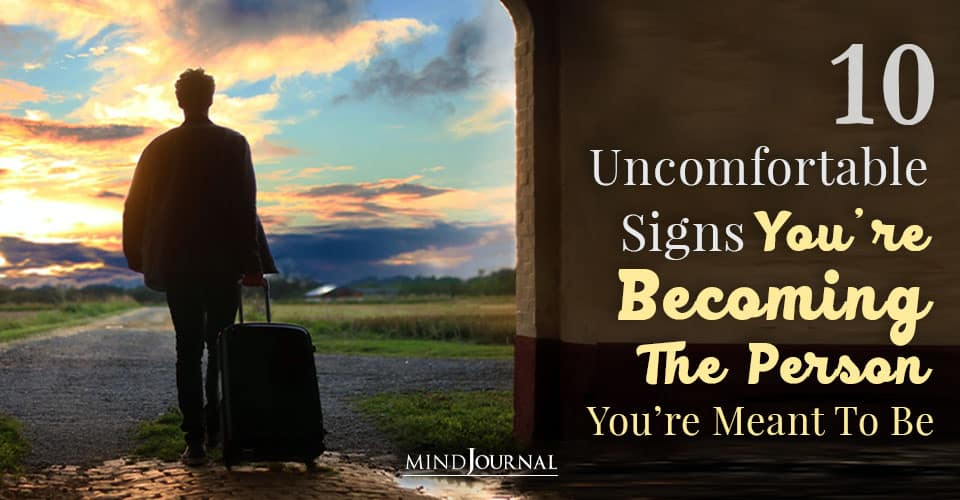Signs Becoming Person Youre Meant To Be