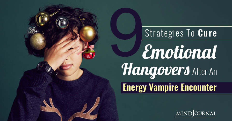 Strategies to Cure Emotional Hangovers After Energy Vampire Encounter