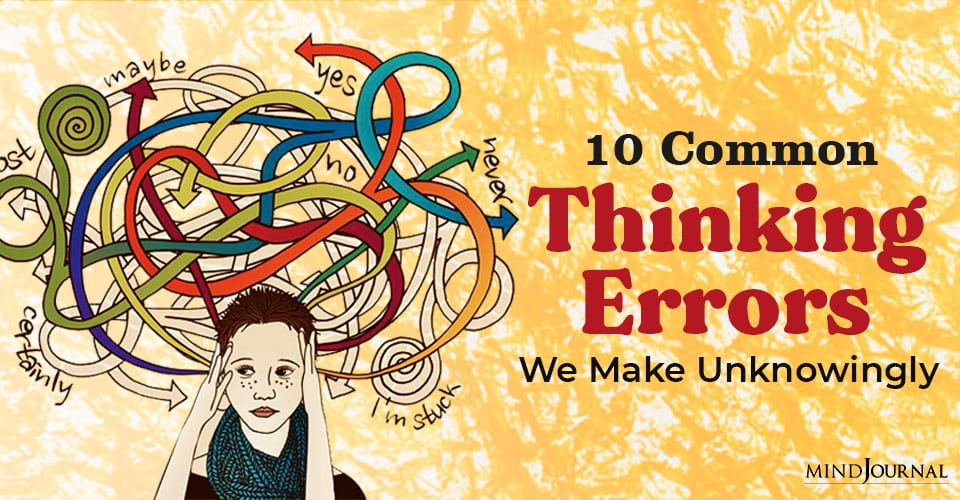 Thinking Errors Make Unknowingly