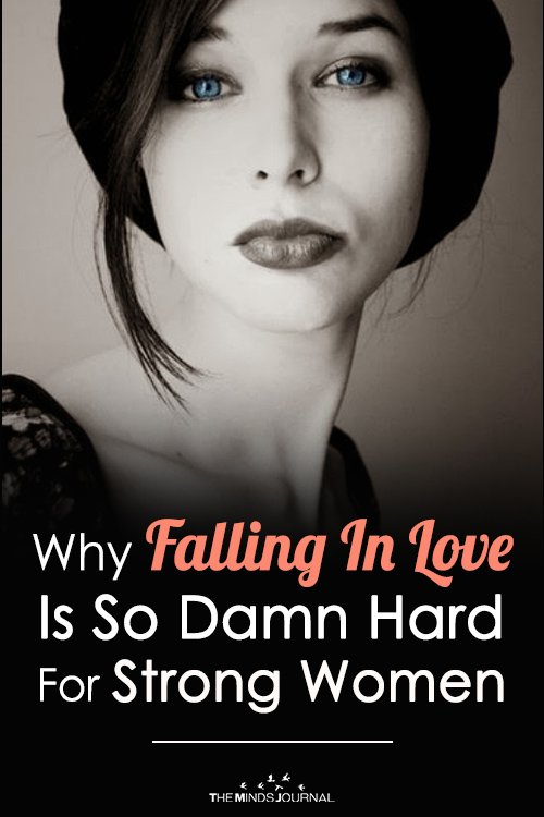 Why Falling In Love Is SO DAMN HARD For Strong Women