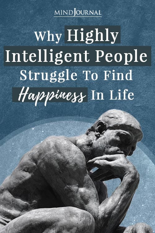 Why Highly Intelligent People Struggle Find Happiness Pin