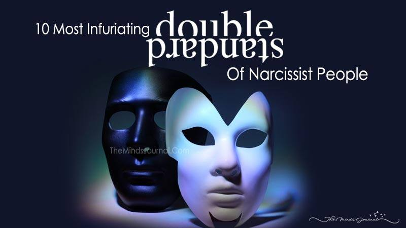 10 Most Infuriating Double Standards Of Narcissist People