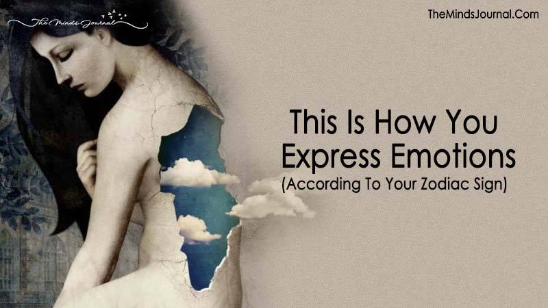 This Is How You Express Emotions (According To Your Zodiac Sign)