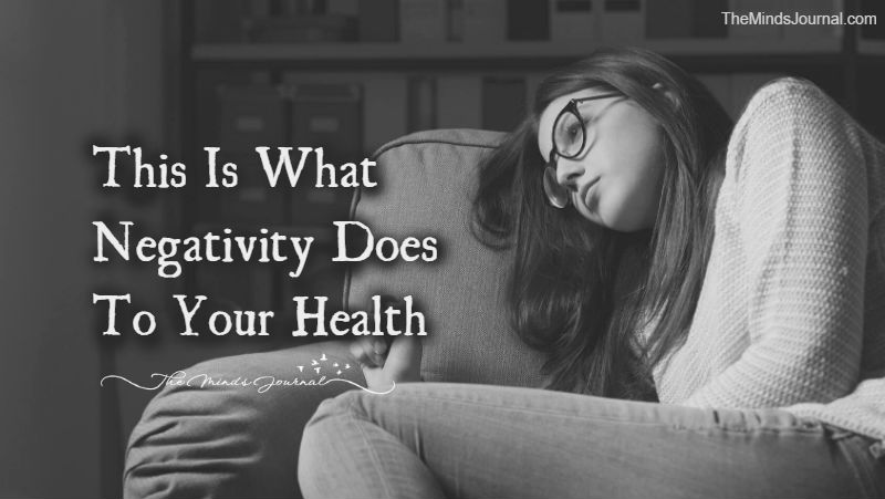 This Is What Negativity Does To Your Health?