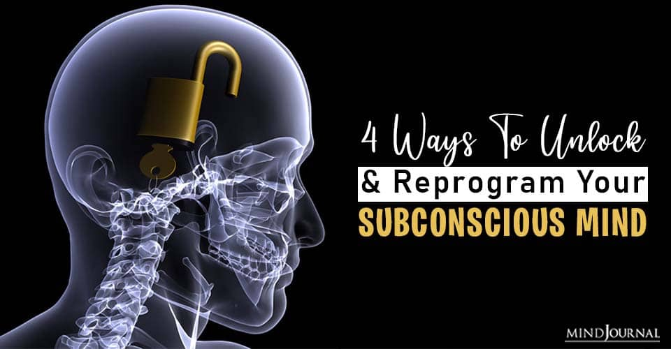 unlock and reprogram your subconscious mind