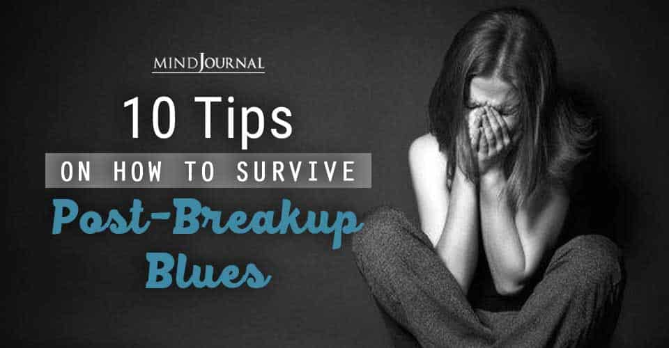 Tips On How To Survive Post-Breakup Blues