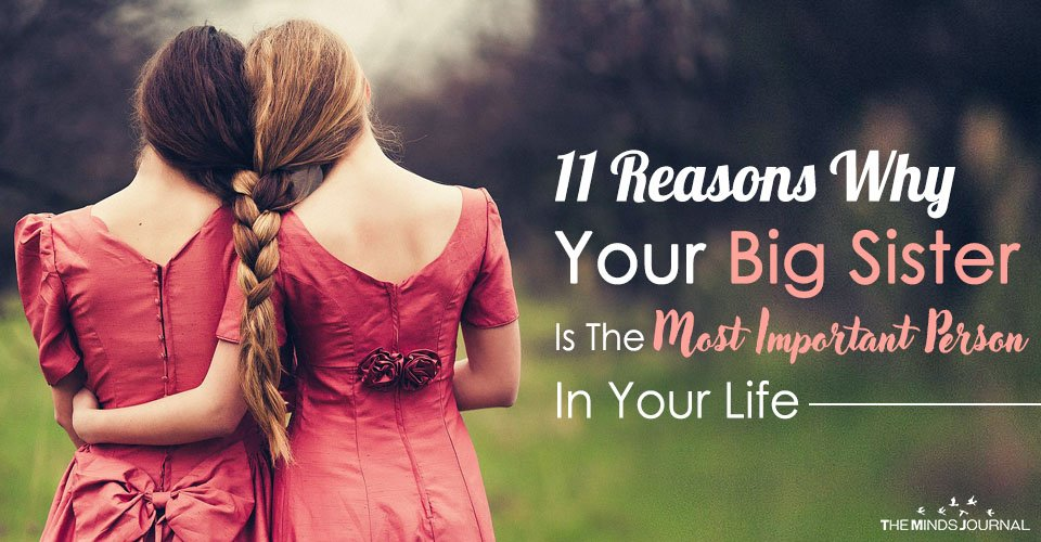 11 Reasons Why Your Big Sister Is The Most Important Person In Your Life