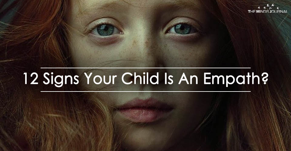 12 Signs Your Child Is An Empath? Also Tips for Raising Empathic Children