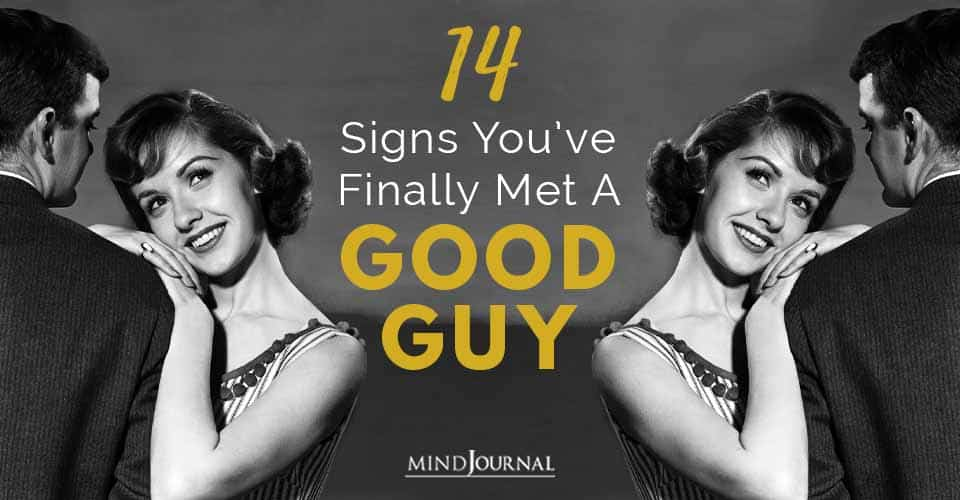 Signs You Have Finally Met A Good Guy
