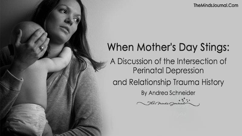 When Mother's Day Stings: A Discussion of the Intersection of Perinatal Depression and Relationship Trauma History