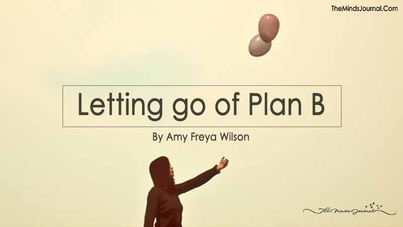 Letting go of Plan B