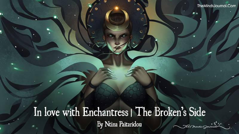 In Love With Enchantress | The Broken's Side