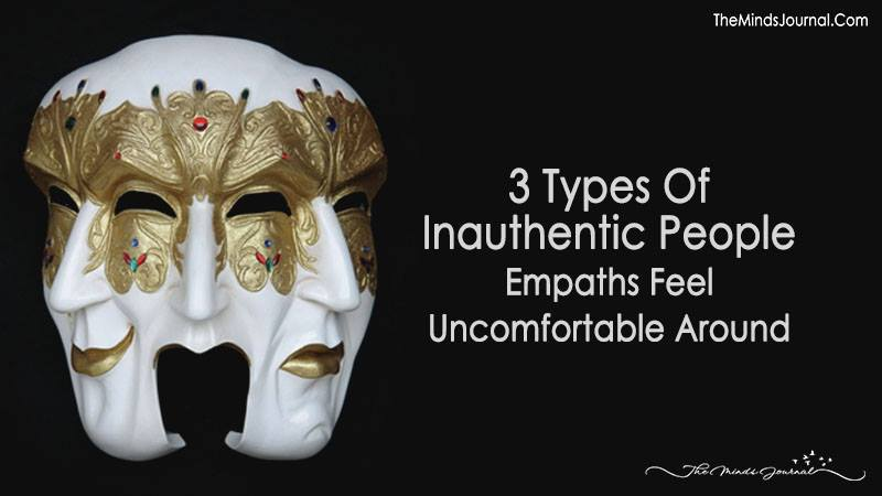 3 Types Of Inauthentic People Empaths Feel Uncomfortable Around