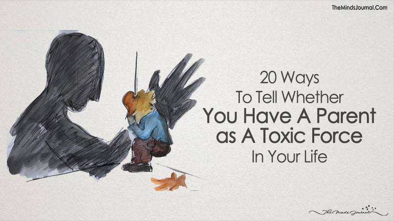 20 Ways To Tell Whether You Have A Parent As A Toxic Force In Your Life