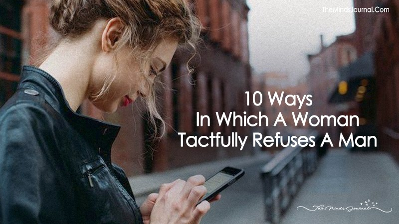 10 Ways In Which A Woman Tactfully Refuses A Man