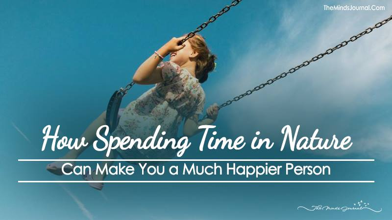 How Spending Time in Nature Can Make You a Much Happier Person