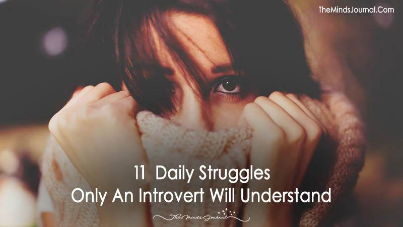 11 Daily Struggles Only An Introvert Will Understand