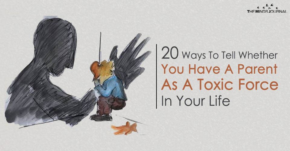 20 Ways To Tell Whether You Have A Parent As A Toxic Force In Your Life2