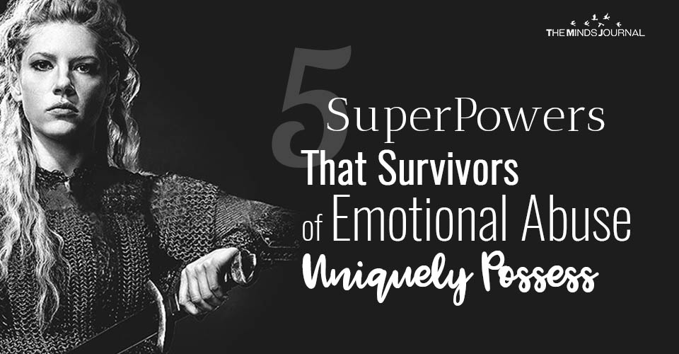 5 SuperPowers That Survivors of Emotional Abuse Uniquely Possess