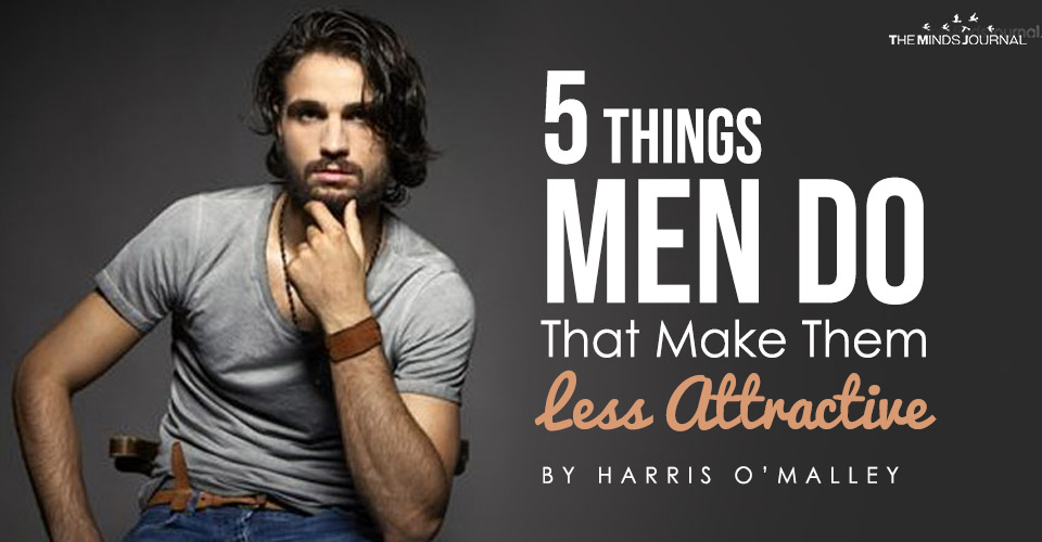 5 Things Men Do That Make Them Less Attractive