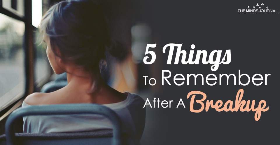 5 Things To Remember After A Breakup