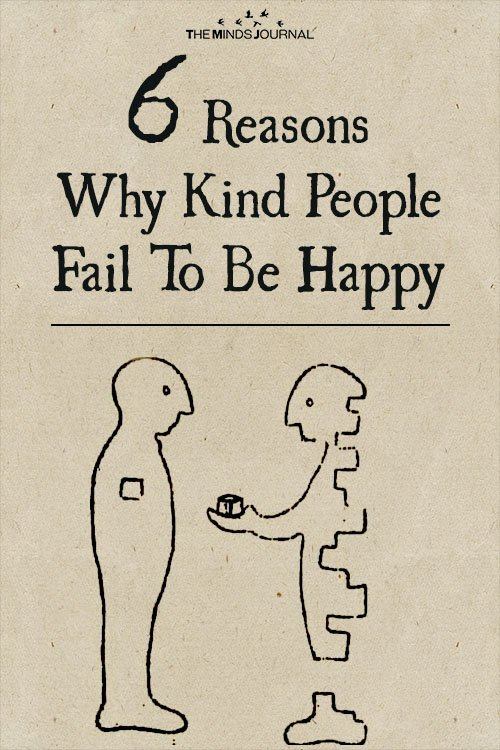 6 Reasons Why Kind People Fail To Be Happy