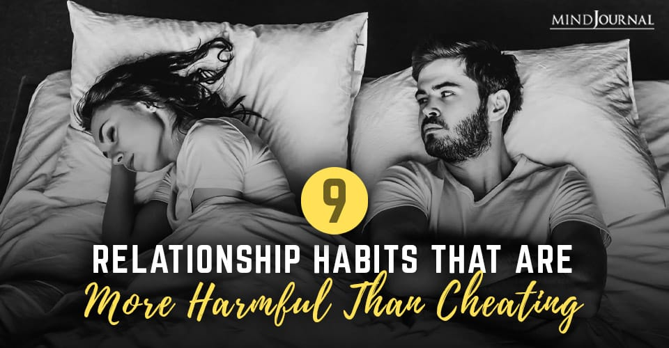Relationship Habits That Are More Harmful Than Cheating