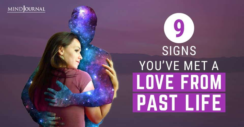 Signs You Have Met A Love From Your Past Life