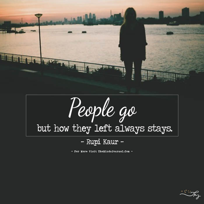 People go but how they left always stays.