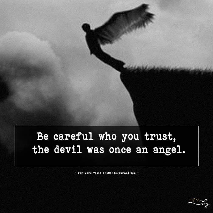 Be Careful Who You Trust The Minds Journal