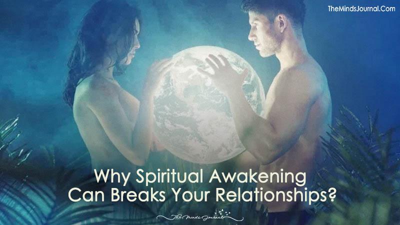 Why Spiritual Awakening Breaks Your Relationships?