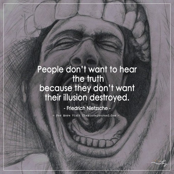 People Don't Want To Hear The Truth…
