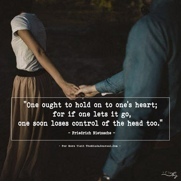 One ought to hold on to one's heart…