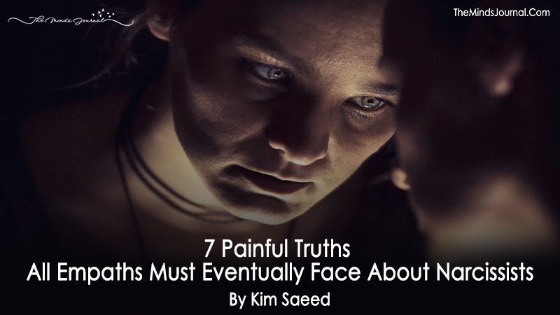 7 Painful Truths All Empaths Must Eventually Face About Narcissists