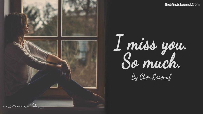 I Miss You So Much The Minds Journal