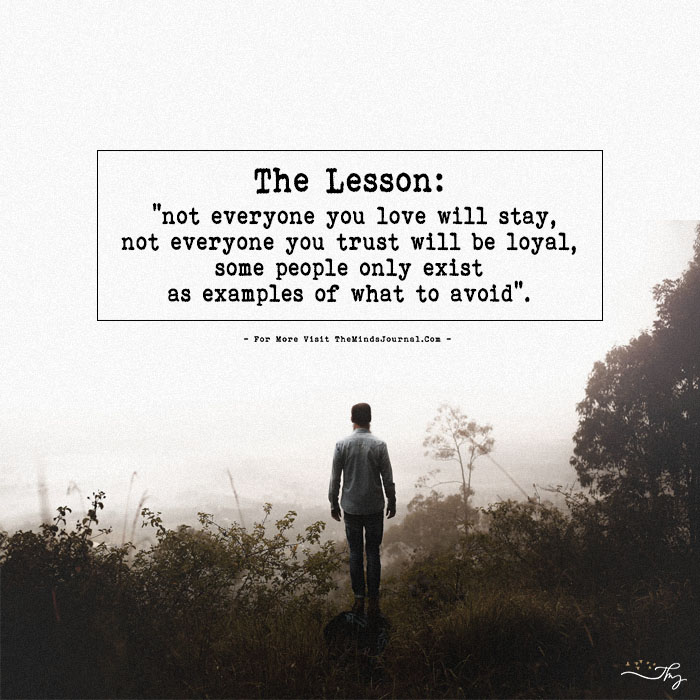The Lesson Not Everyone You Love Will Stay The Minds Journal